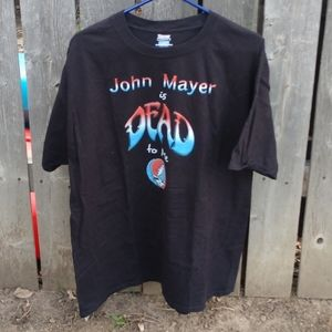 """Other - """"John Mayer is Dead to Me"""" T-Shirt XL"""